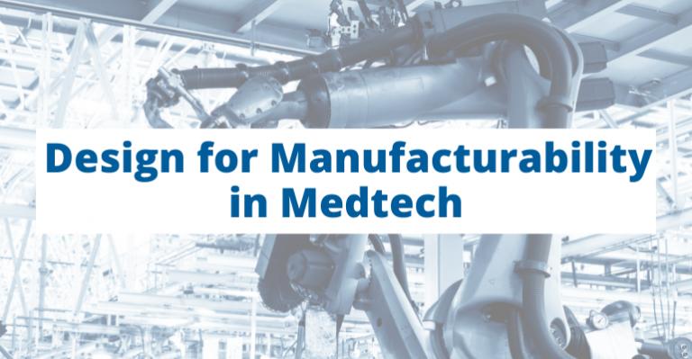 Concevoir des dispositifs médicaux pour la fabrication: comment le faire et pourquoi vous devriez le faire